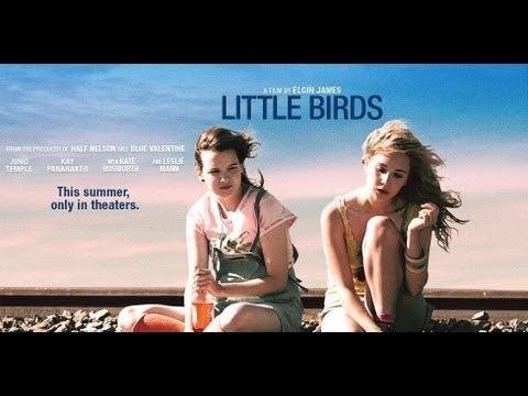 Little Birds (film) LITTLE BIRDS Movie Trailer Juno Temple Kate Bosworth Leslie Mann