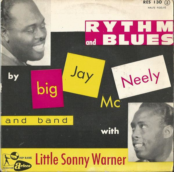 Little Sonny Warner Big Jay McNeely And Band With Little Sonny Warner There Is