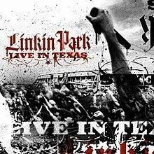 Live In Texas Linkin Park Album Alchetron The Free