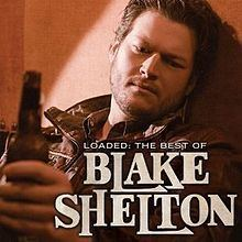Loaded: The Best of Blake Shelton httpsuploadwikimediaorgwikipediaenthumb7