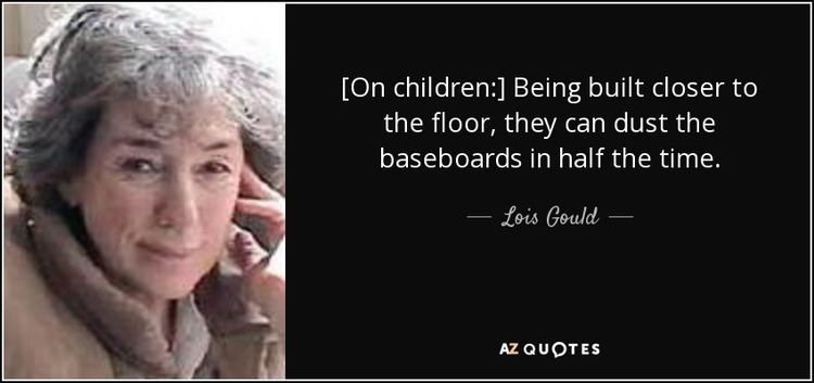 Lois Gould QUOTES BY LOIS GOULD AZ Quotes
