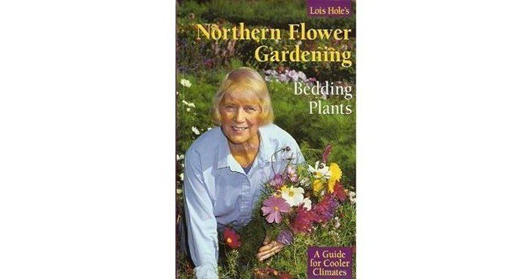 Lois Hole Northern Flower Gardening Bedding Plants A Guide for Cooler