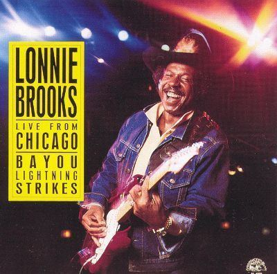 Lonnie Brooks Live from Chicago Lonnie Brooks Songs Reviews