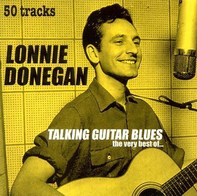 Lonnie Donegan Talking Guitar Blues The Very Best of Lonnie Donegan