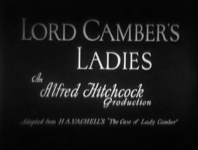 Lord Camber's Ladies Lord Cambers Ladies 1932 The Alfred Hitchcock Wiki