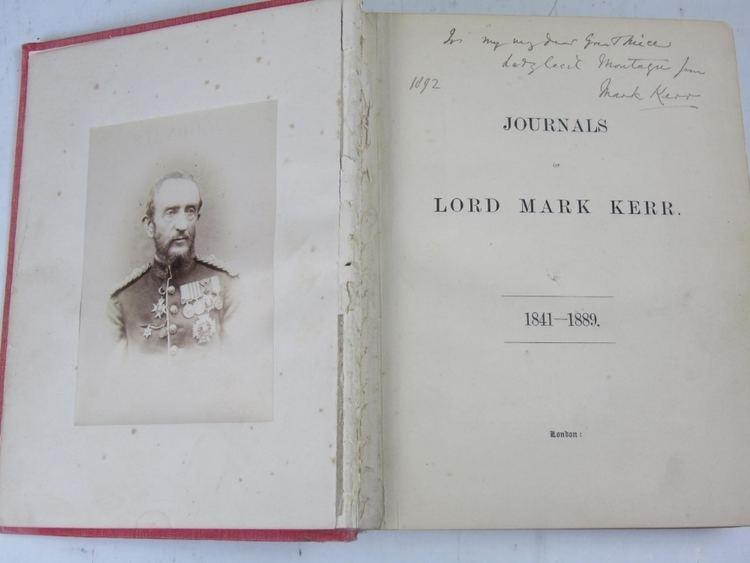 Lord Mark Kerr (Royal Navy officer) Kerr Mark Ralph George Lord GeneralJournals of Lord Mark Kerr