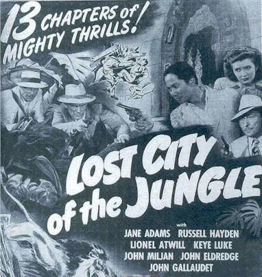 Lost City of the Jungle GREAT OLD MOVIES LOST CITY OF THE JUNGLE