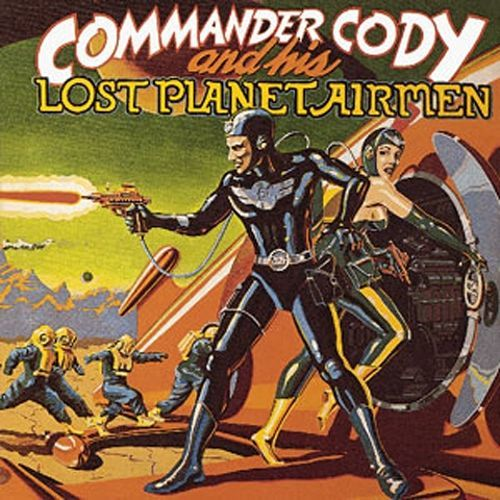 Lost Planet Airmen Commander Cody and His Lost Planet Airmen Biography Albums