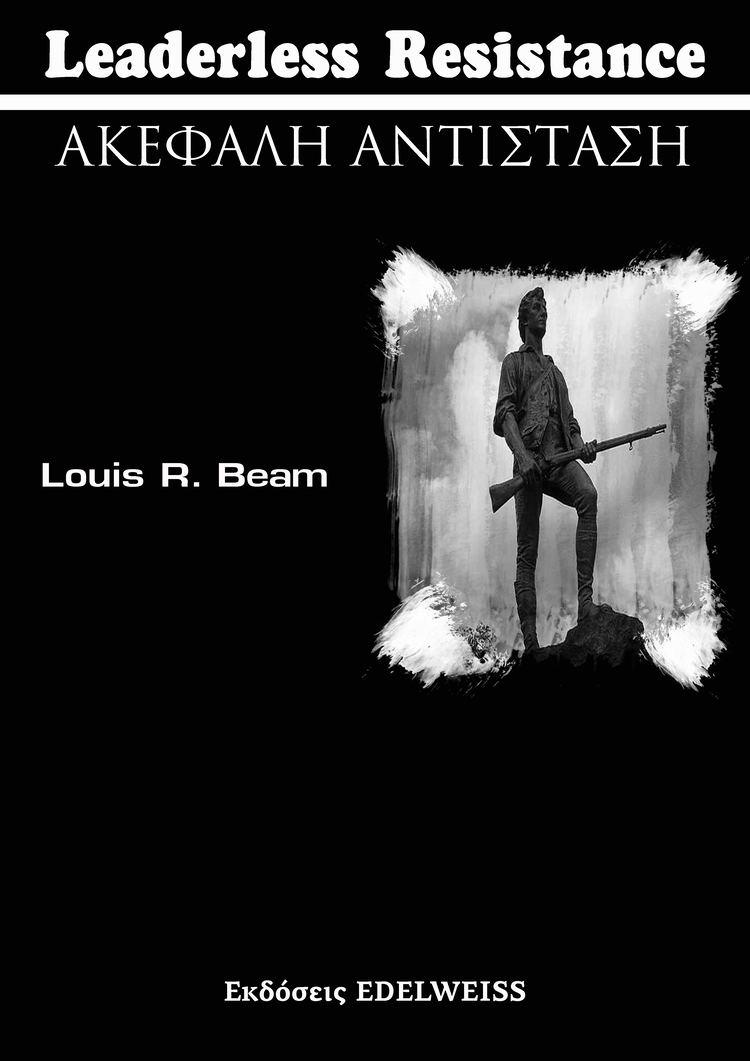 Louis Beam Essays by Louis Beam on history government politics Vietnam