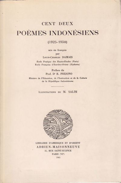 Louis-Charles Damais Cent Deux Poemes Indonsiens 19251950 LOUISCHARLES DAMAIS