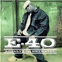 Loyalty and Betrayal (E-40 album) httpsuploadwikimediaorgwikipediaenthumb5