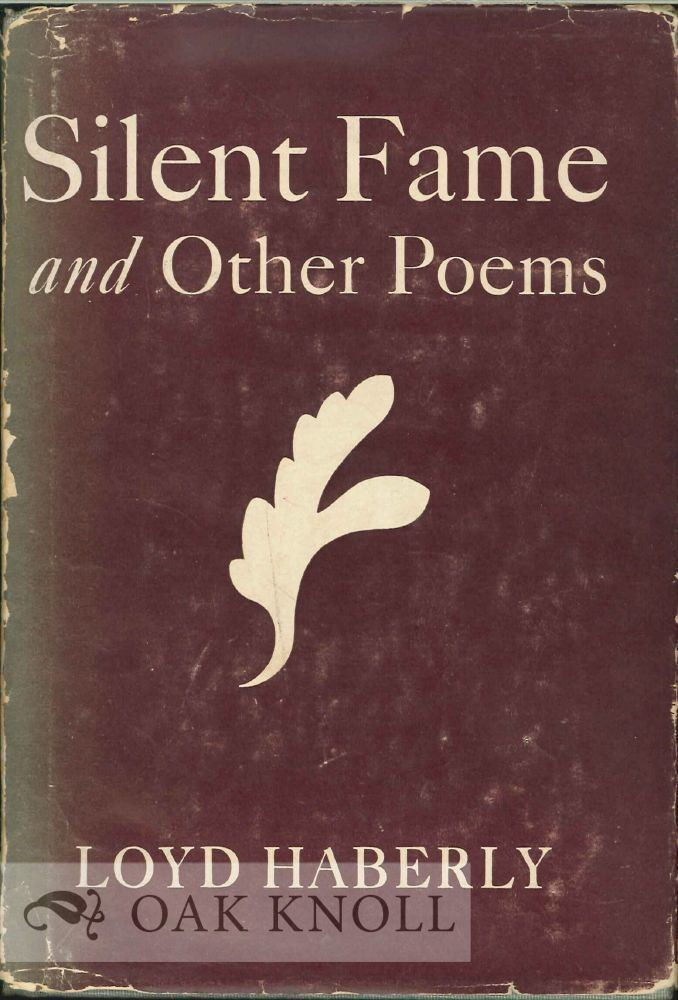 Loyd Haberly SILENT FAME AND OTHER POEMS Loyd Haberly