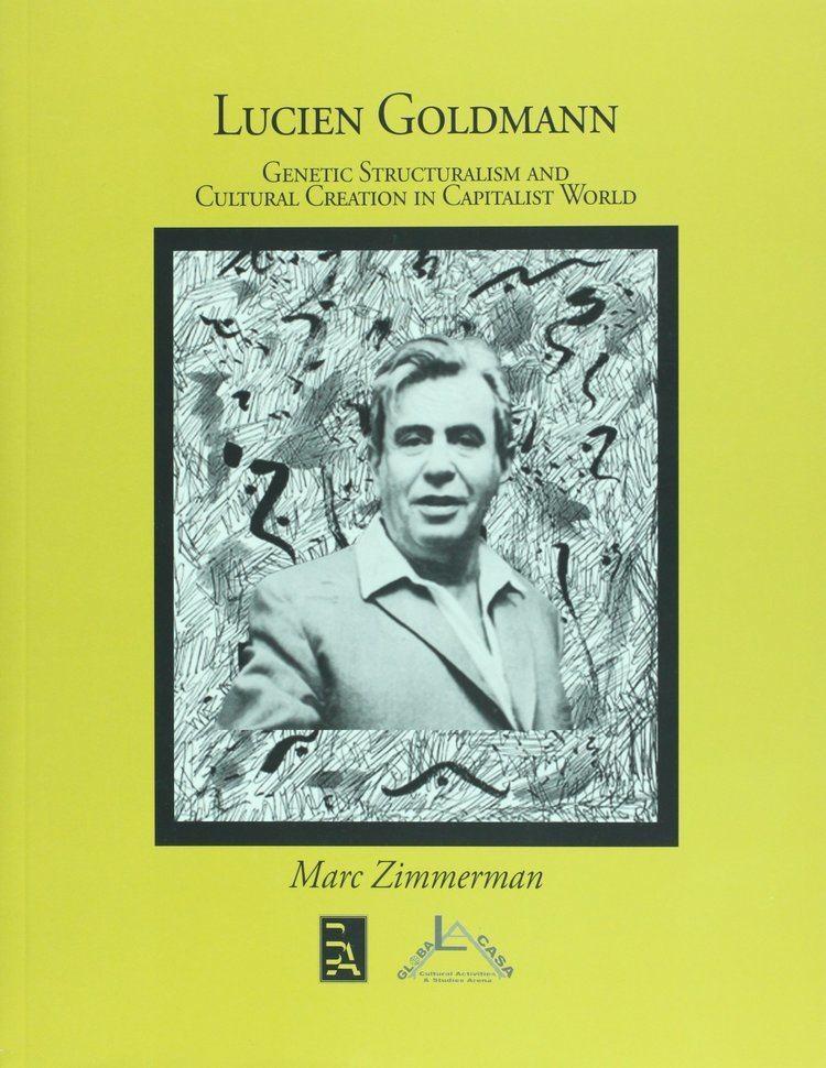 Lucien Goldmann Lucien Goldmann Genetic Structuralism and Cultural