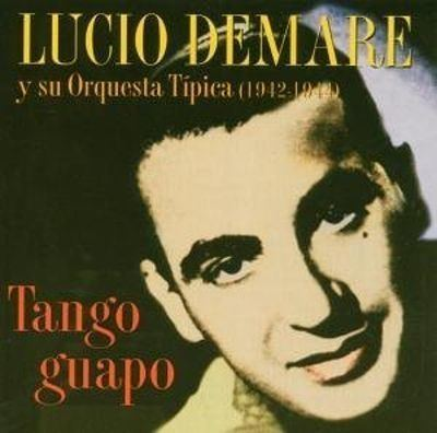 Lucio Demare Tango Guapo 19421943 Lucio Demare Songs Reviews