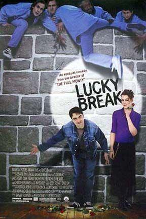 Lucky Break (2001 film) Lucky Break 2001 Find your film movie recommendation movie