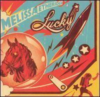 Lucky (Melissa Etheridge album) httpsuploadwikimediaorgwikipediaencc3Mel