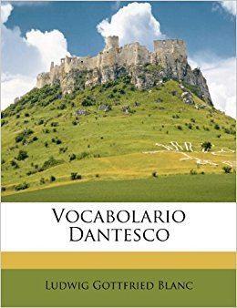 Ludwig Gottfried Blanc Vocabolario Dantesco Amazoncouk Ludwig Gottfried Blanc
