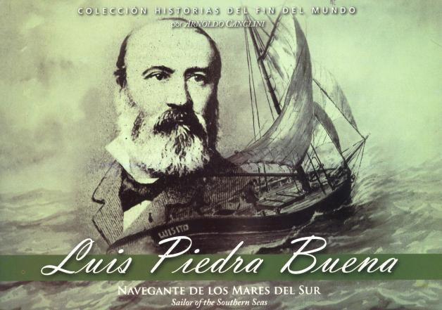 Luis Piedrabuena COMANDANTE PIEDRA BUENA SU TIERRA Y SU TIEMPO