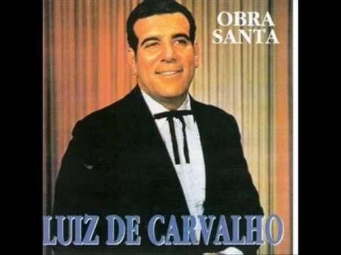 Luiz de Carvalho Luiz de Carvalho Quando Estendeu Sua Mo YouTube