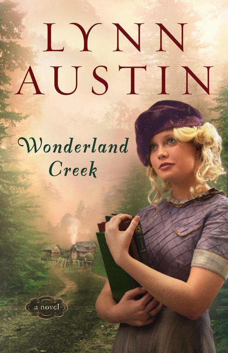 Lynn Austin Wonderland Creek Lynn Austin