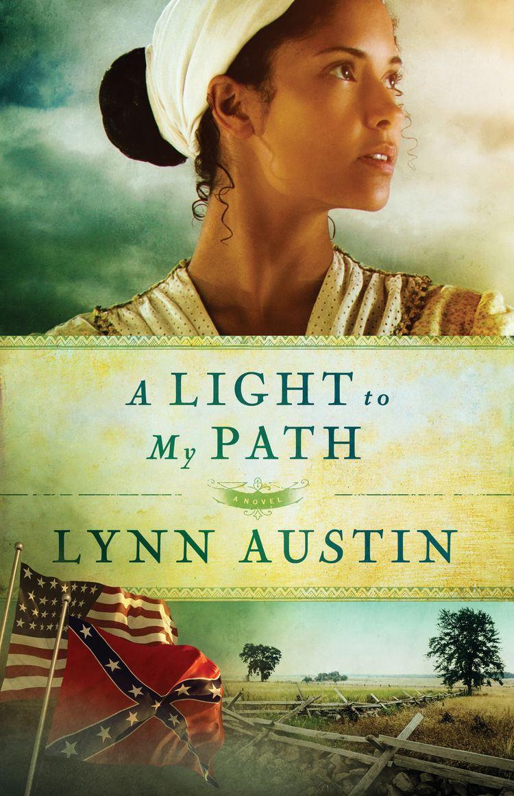 Lynn Austin A Light to My Path Lynn Austin