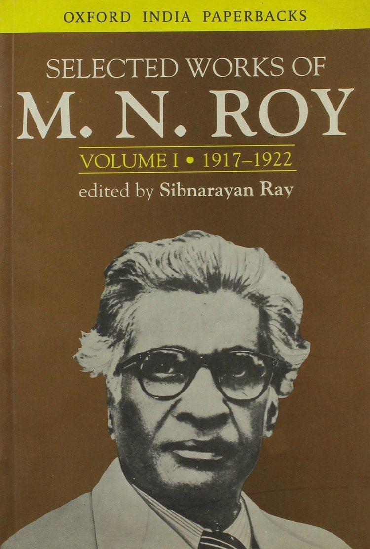 M. N. Roy Buy MN Roy Radical Humanist Selected Writings Book