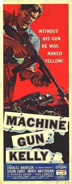 Machine-Gun Kelly (film) Complete Classic Movie MachineGun Kelly 1958 Independent Film