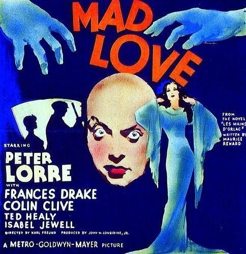 Mad Love (1935 film) The Grand Guignol Finale Mad Love and Film as Amputation