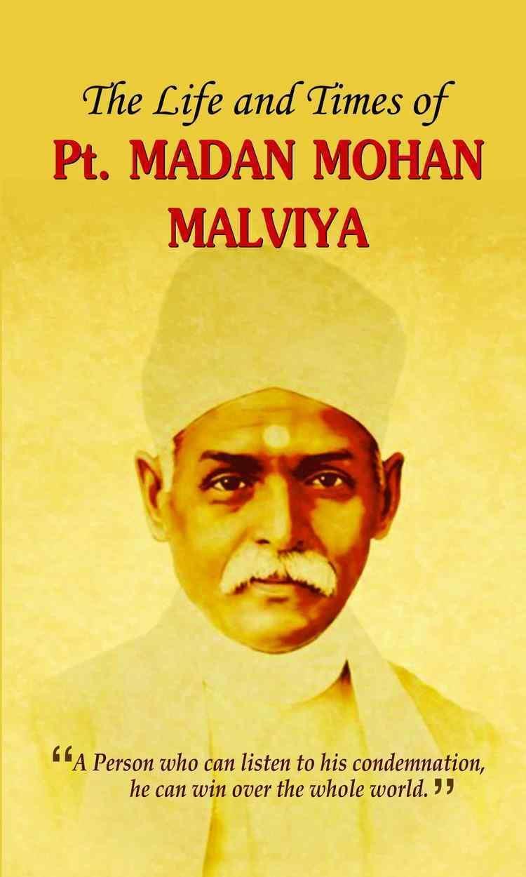 Madan Mohan Malaviya Life and Times of Pt Madan Mohan Malviya