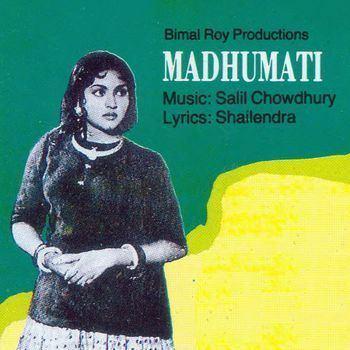 Madhumati Madhumati 1958 Salil Chowdhury Listen to Madhumati songsmusic