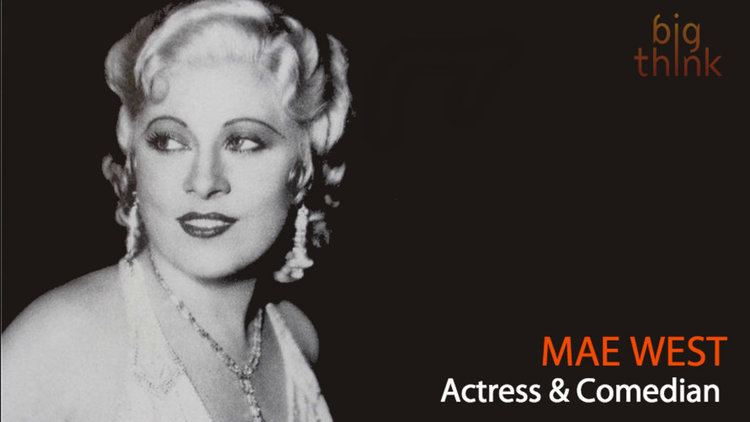 Mae West Mae West YOLO Before YOLO Was a Thing Big Think