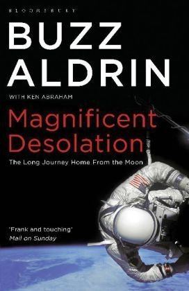 Magnificent Desolation (book) Magnificent Desolation The Long Journey Home from the Moon by Buzz