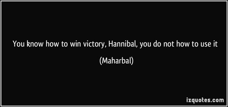 Maharbal You know how to win victory Hannibal you do not how to use it