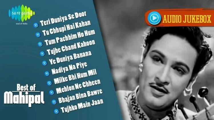 Mahipal (actor) Best of Mahipal Most Popular Old Hindi Songs Teri Duniya Se Door