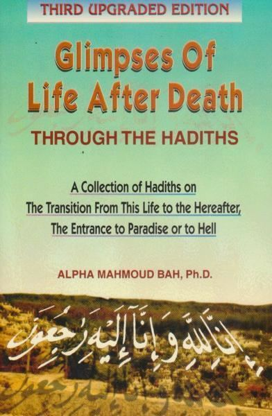 Mahmoud Bah Glimpses of Life after Death through the Hadiths Alpha Mahmoud Bah