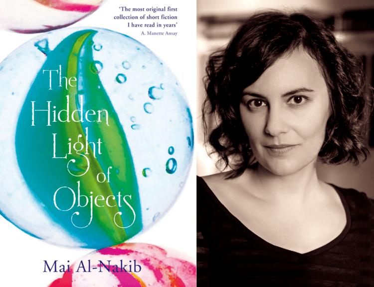 Mai Al-Nakib Mai AlNakib wins 2014 First Book Award with The Hidden Light of