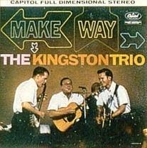 Make Way (The Kingston Trio album) httpsuploadwikimediaorgwikipediaen00bMak