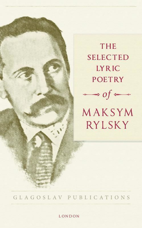 Maksym Rylsky Boek The Selected Lyric Poetry Of Maksym Rylsky geschreven