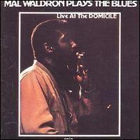 Mal Waldron Plays the Blues httpsuploadwikimediaorgwikipediaen664Mal