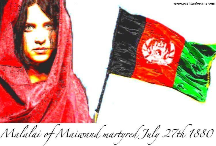 Malalai of Maiwand Malalai of Maiwand Pashtun heroine of the Second AngloAfghan War