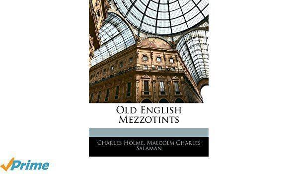 Malcolm Charles Salaman Old English Mezzotints Charles Holme Malcolm Charles Salaman
