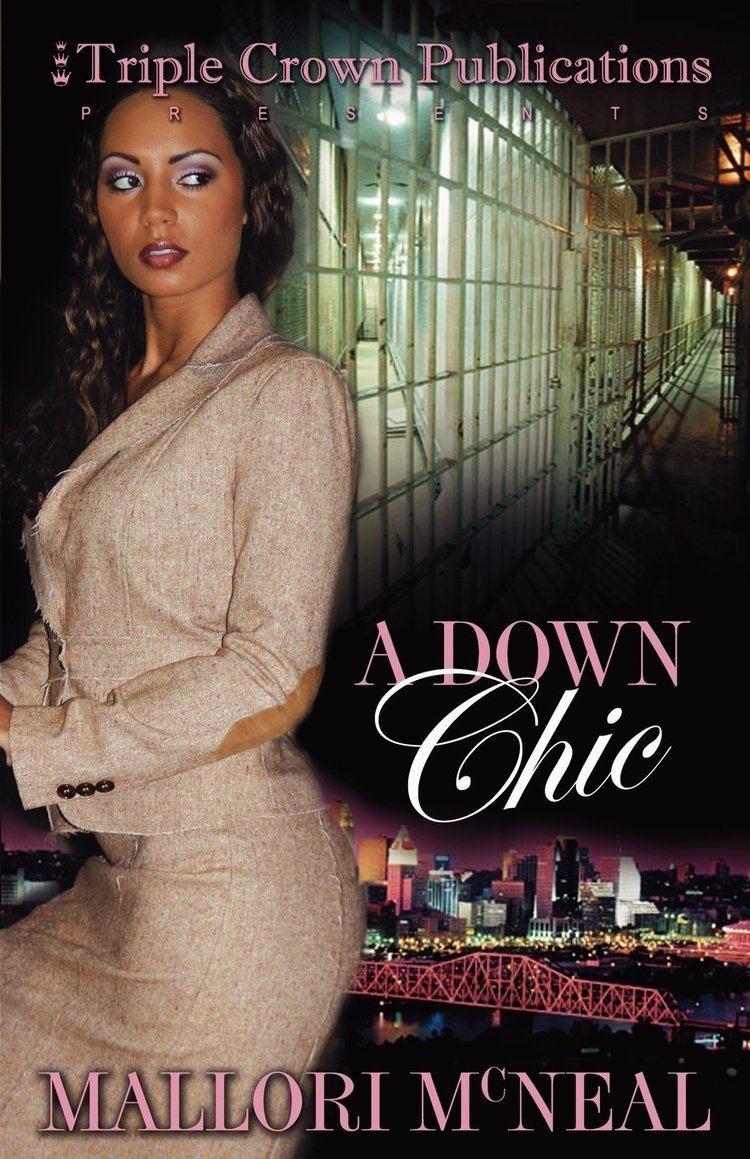 Mallori McNeal A Down Chic Triple Crown Publications Presents Mallori McNeal