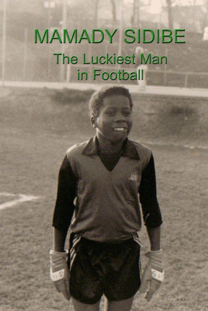 Mamady Sidibé Mamady Sidibe The Luckiest Man in Football Amazoncouk Mamady