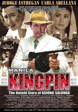 Manila Kingpin: The Asiong Salonga Story httpsuploadwikimediaorgwikipediaen00bMan
