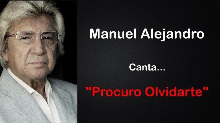 Manuel Alejandro Manuel Alejandro canta quotProcuro Olvidartequot YouTube