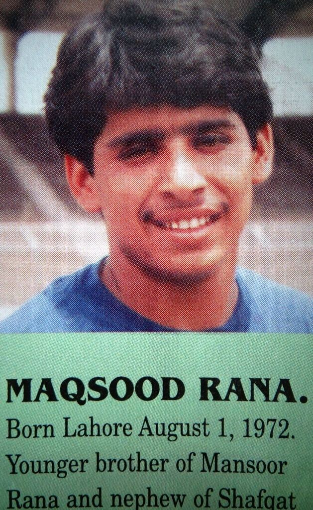 Maqsood Rana born in Lahore on Aug 1 1972 Hes the younger brother