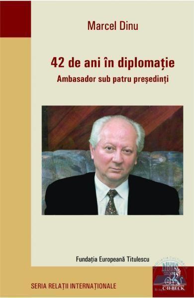 Marcel Dinu de ani in diplomatie Marcel Dinu