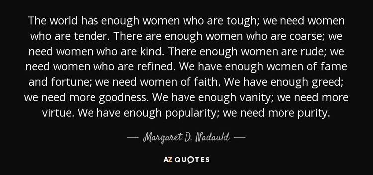 Margaret D. Nadauld TOP 12 QUOTES BY MARGARET D NADAULD AZ Quotes