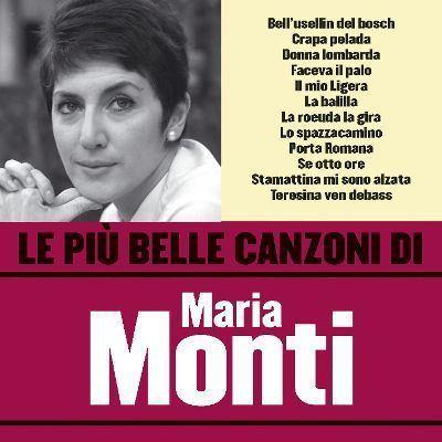 Maria Monti Le Piu39 Belle Canzoni di Maria Monti Maria Monti Songs