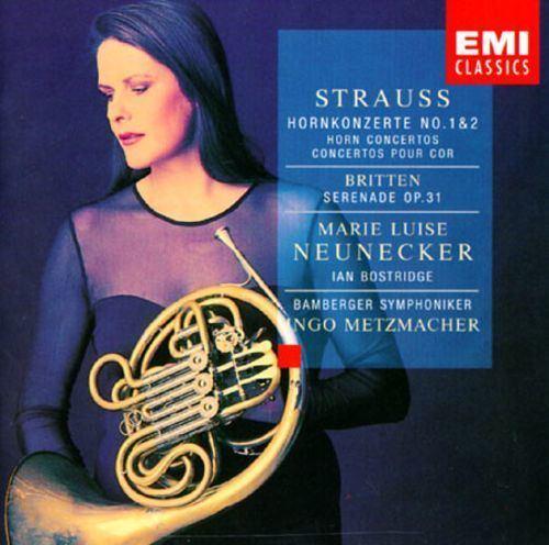 Marie Luise Neunecker Strauss Hornkonzerte No 1 2 Britten Serenade Op 31 Ian